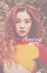 chewing gum ⇢ faceclaims by -gymin