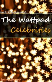 The Wattpad Celebrities by interviewer