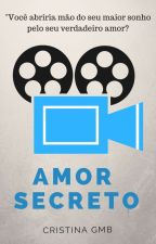 Amor Secreto (Concluído) by CristinaGMB