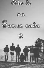 sin ti no somos nada 2 by ferny3454