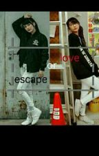 Escape Or Love (Slow Update) by NABILA0603