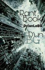 RantBook D'un BG ;) by DylanLeBG