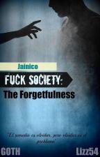 Fuck Society: The Forgetfulness (Segunda Temporada) by Lizz54