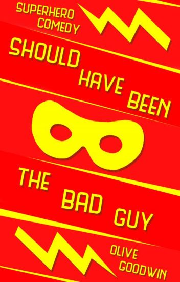 Should Have Been The Bad Guy | ✔