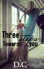 THREE STEPS TOWARDS YOU ( THE BAD BOY'S OBSESSION) by donnacaritero