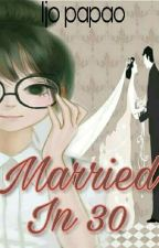 Married In 30 by IjoPapao