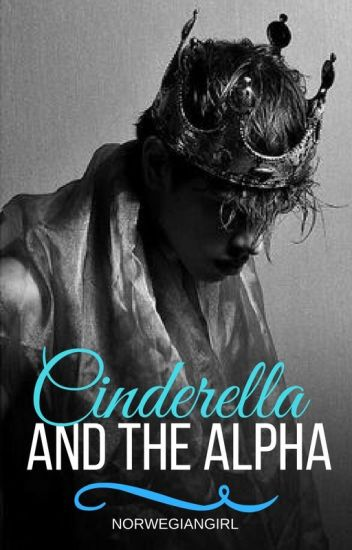 Cinderella and the alpha