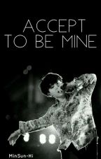 Accept to be mine by MinSun-Hi