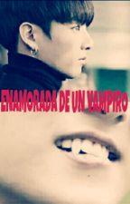 Ħ• Enamorada de un vampiro •Ħ {Jungkook,Jimin y tu} by MarianaCastrip