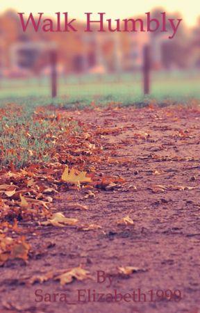 Walk Humbly by Sara_Elizabeth1990