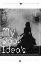 Ideas For Books! by Stella-R-K