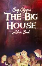 The Big House [Admin Book] by CampOlympus