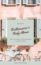 Billionaire's Baby Mama by kiki60102