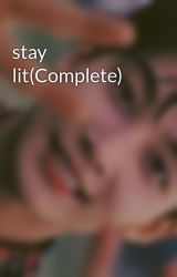 stay lit(Complete) by PNBDAY