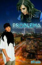 Problema by 109lua109
