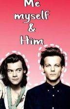 Me Myself & Him [Larry Stylinson] by PattyGarciaMartel