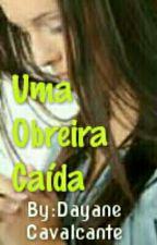 ♚ UMA OBREIRA CAÍDA ♚  by Dayane_Cavalcante