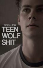 TEEN WOLF SHIT. ( STUFF ) by ustesvida