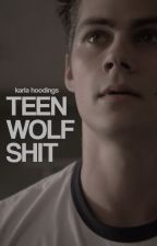 TEEN WOLF SHIT. ( STUFF ) by ustesvida