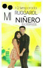 """""""MI NIÑERO""""♡LUTTEO by RULOSDERUGGE"""
