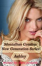 Montalban Cousins: New Generation Series - Ashley by DianeJeremiah