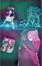 All For You (Newscapepro bully! X Reader) by AGKraftyGamer2257