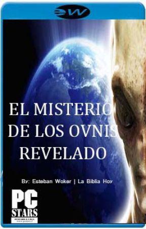 El Misterio de los OVNIS Revelado! by EstebrianWoker
