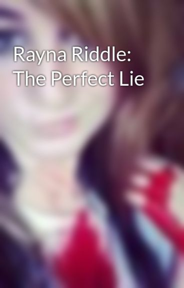 Rayna Riddle: The Perfect Lie