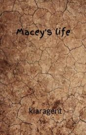 Macey's life by kiaragent
