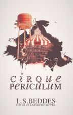 Cirque Periculum [ON HOLD] by LSBeddes