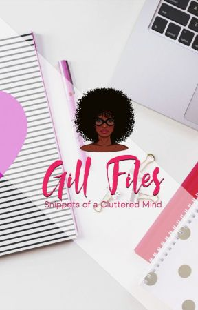 Gill Files - Snippets of a Cluttered Mind by CCGillings