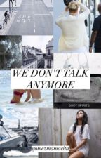 we don't talk anymore + jelena fanfiction by gomezmamacita