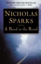 A Bend in the Road - Nicholas Sparks by PiaPrincipe