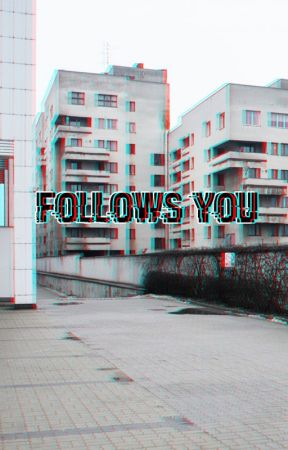 Follows You by jinkxsed