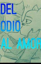 Del odio al amor *Exorinha* TERMINADA by ElPandaQueVuela