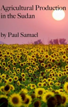 Agricultural Production in the Sudan by Paul_Samael