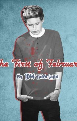 The First of February (EDITING)