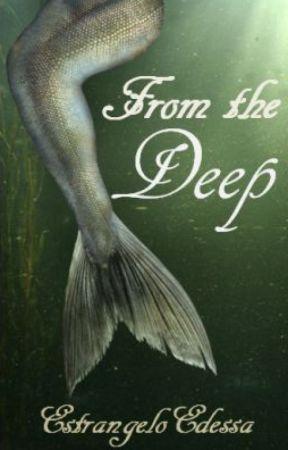 From the Deep by EstrangeloEdessa