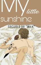 "MY LITTLE SUNSHINE- Segunda temporada de ""Milk"" by CaroCaro124"