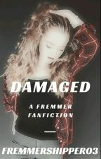 damaged ~ Fremmer by pinterestgirl04