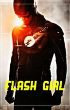 Flash Girl ❤ (Barry Allen Y Tu). by -Rainbow_Girl