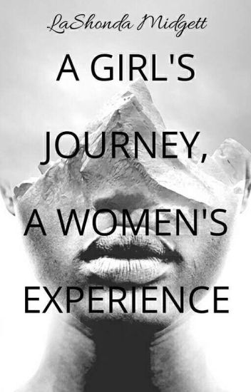 A Girl's Journey, A Woman's Experience