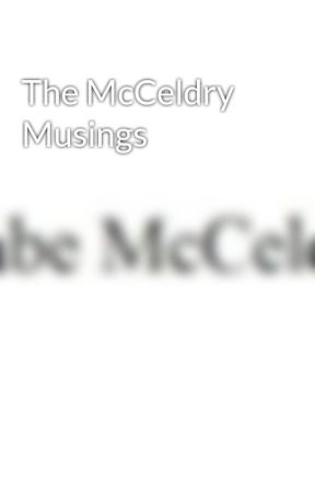 The McCeldry Musings by GabeMcCeldry