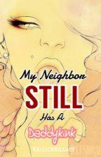 My Neighbor STILL has a Daddy Kink l.r.h.  COMPLETE ✔️ by KellicxKilljoy
