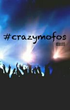 #crazymofos by nbszdmbjsf