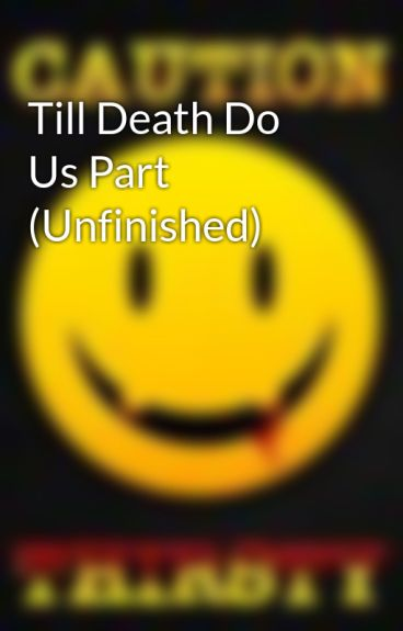 Till Death Do Us Part (Unfinished) by ScreamExtermination