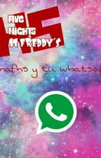 Fnafhs Y Tu Whatsapp  by carolina09054