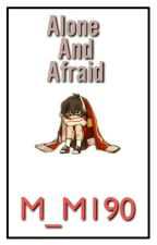 Alone and Afraid [Keith] by M_M190