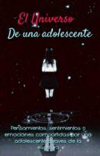 El Universo de una Adolescente by FriskyGir