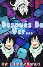 Después De Ver... [Anime] by Esme-chan01